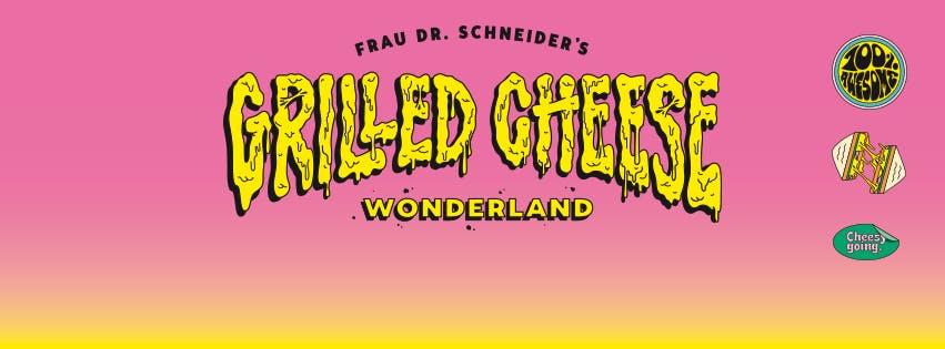 Frau Dr Schneiders Grilled Cheese Wonderland