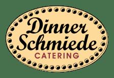 Dinner Schmiede